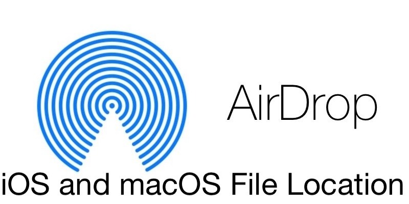 Where Did That AirDrop File Go? How to Find it on a Mac or an iOS Device