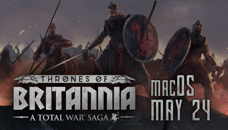 Feral's 'A Total War™ Saga: THRONES OF BRITANNIA'  Coming to macOS on May 24th