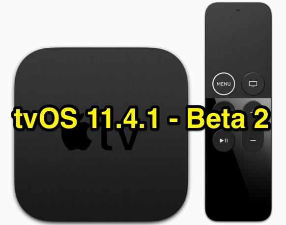 Apple Seeds tvOS 11.4.1 to Developers for Testing