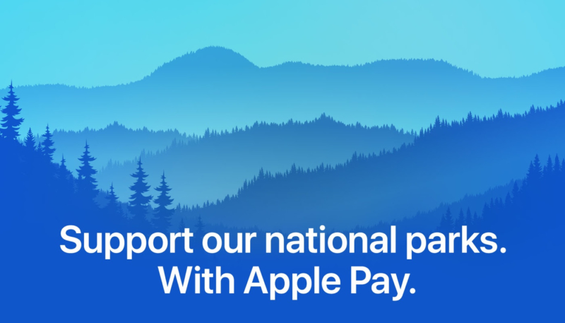Latest Apple Pay Promo Donates $10 to National Park Foundation for Every Apple Store Apple Pay Purchase Made From Aug, 17 to 25